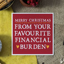'Favourite Financial Burden' Christmas Card