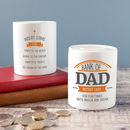 Personalised 'Bank Of Dad' Instant Cash Money Box