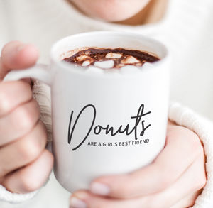 'Donuts Are A Girl's Best Friend' Mug For Her