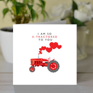 'I Am So A Tractored To You' Card