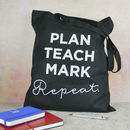 Teacher Tote Bag 'Plan, Teach, Mark, Repeat'