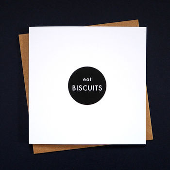 'eat BISCUITS' monochrome typographic greetings card by TIME AND TOAST