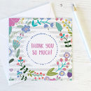 Floral Thankyou Card 'Thank You So Much'