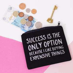 'Success Is My Only Option' Change Purse