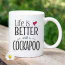 'Life Is Better With A Cockapoo' Mug