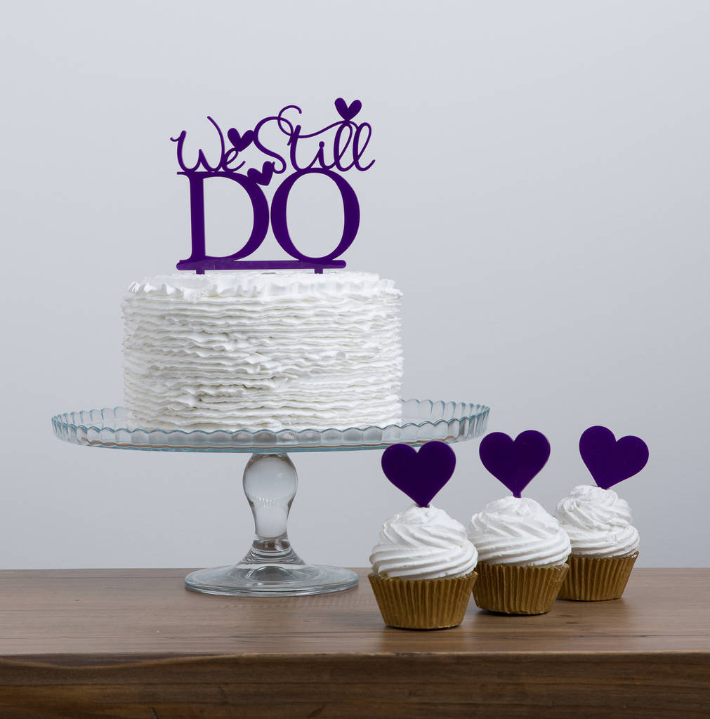 we still do wedding anniversary renewal cake topper by funky laser