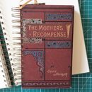 'The Mother's Recompense' Upcycled Notebook