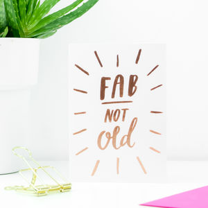 'Fab Not Old' Greetings Card