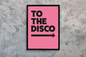 'To The Disco' Pink Typographic Art Print