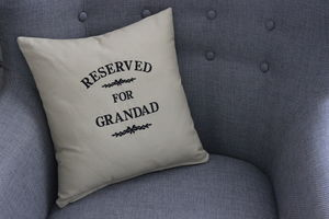 Reserved For Grandad Embroidered Cushion - cushions