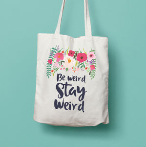 Be Weird Stay Weird Tote Bag