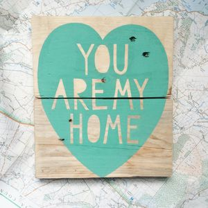 'You Are My Home' Reclaimed Wood Sign