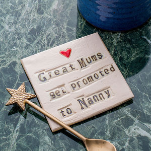 'Great Mums Get Promoted To Nanny' Coaster - gifts for her