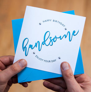Happy Birthday 'Handsome' Card