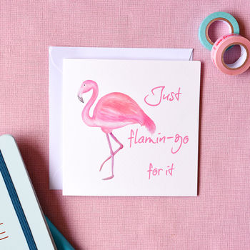 Pink Flamingo Inspirational Card Flamin Go For It