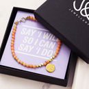 Say 'I Will' So I Can Say 'I Do' Gold Charm Bracelet