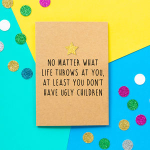 'No Ugly Children' Funny Father's Day Card