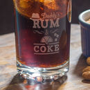 Personalised Daddy Dad Birthday Rum And Coke Glass