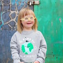 'Be Kind To Our Planet' Earth Children's Sweatshirt