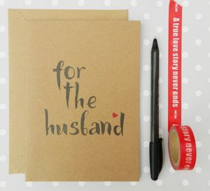 For The Husband Card - wedding, engagement & anniversary cards
