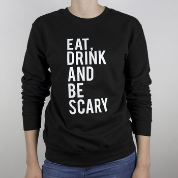 'Eat Drink And Be' Unisex Sweatshirt
