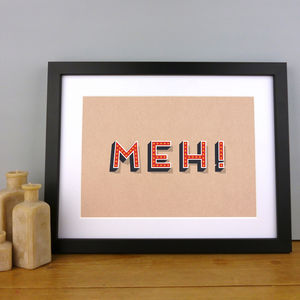 'Meh!' Typography Print - posters & prints