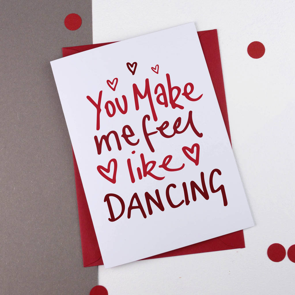Valentines Card You Make Me Feel Like Dancing By A Is For Alphabet