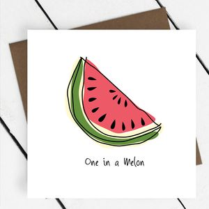 'One In A Melon' Fruit Greeting Card