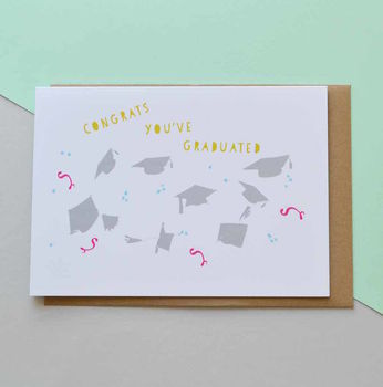 Congrats You've Graduated Graduation Card