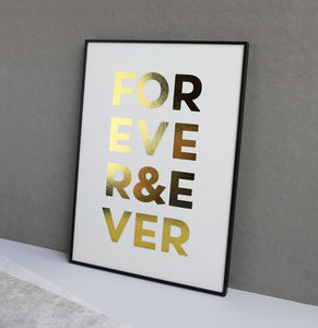 Metallic Forever And Ever Print