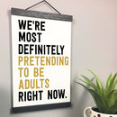 'Pretending To Be Adults' Personalised Quote Print