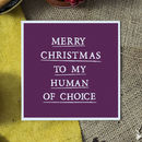 'Human Of Choice' Christmas Card