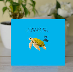 'I Am Turtley In Love With You' Card - cards & wrap
