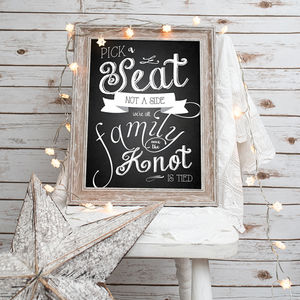 'Pick A Seat Not A Side' Chalkboard Wedding Print - room signs