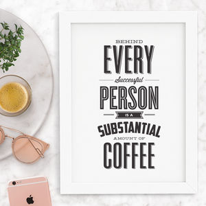 'A Substantial Amount Of Coffee' Typography Print - winter sale