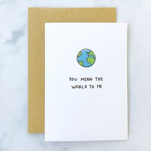 'You Mean The World To Me' Card - mother's day cards