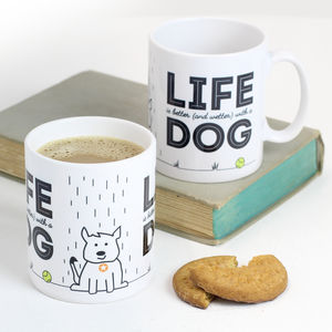 'Life Is Better And Wetter With A Dog' Mug