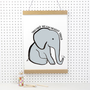 Elephant 'Together We Can Do Great Things' Print