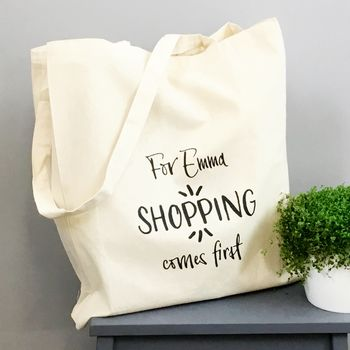 Personalised 'Shopping Comes First' Tote Bag