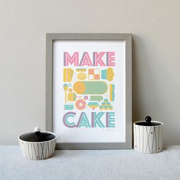 'Make Cake' Great Bake Screen Print