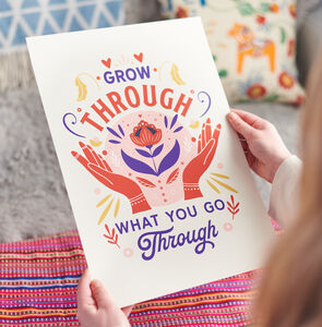 'Grow Through What You Go Through' Positive Print