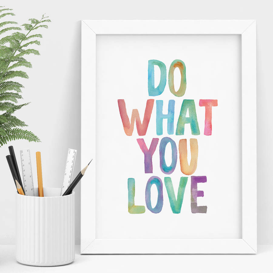 39 do what you love 39 watercolour print by the motivated type. Black Bedroom Furniture Sets. Home Design Ideas