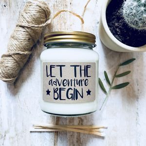 'Let The Adventure Begin' Scented Natural Soy Candle