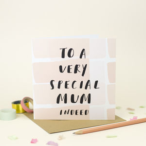 To A Very Special Mum Indeed Greetings Card - what's new