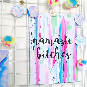 'Namaste Bitches' Abstract Typography Quote Print - posters & prints