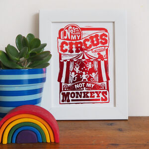 Not My Circus Not My Monkeys Foil Print A5 Or A4
