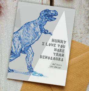Daddy I Love You More Than Dinosaurs Card