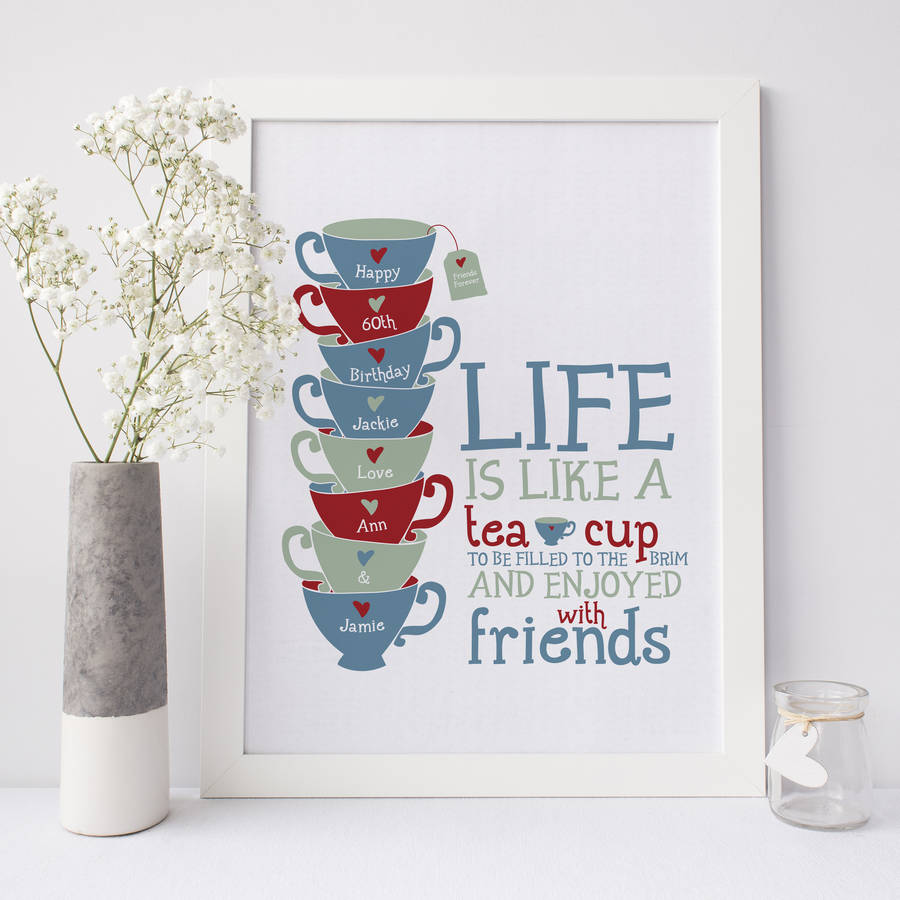 Quotes About Tea And Friendship Personalised 'life Is Like A Tea Cup' Printwink Design