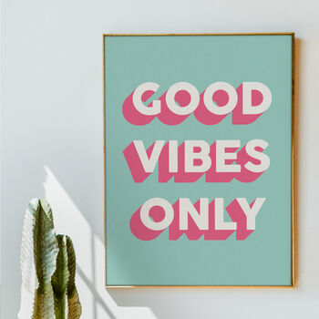 'Good Vibes Only' Colourful Art Print