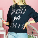 You Got This Teen Sweatshirt